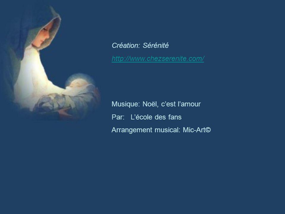 Création: Sérénité http://www.chezserenite.com/ Musique: Noël, c'est l'amour. Par: L'école des fans.