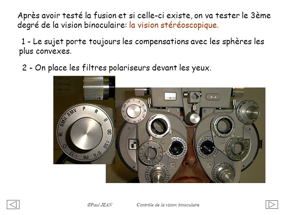 2 - On place les filtres polariseurs devant les yeux.