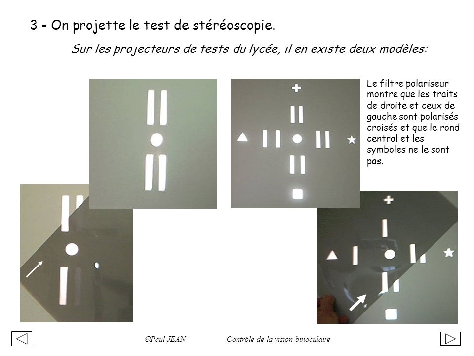 3 - On projette le test de stéréoscopie.