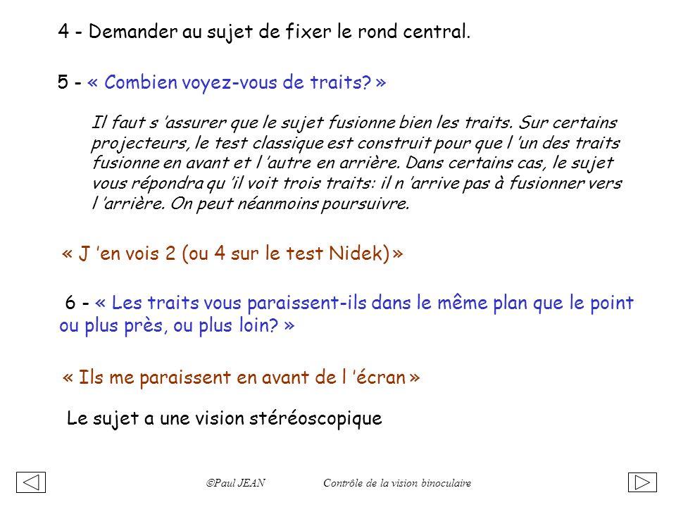 4 - Demander au sujet de fixer le rond central.