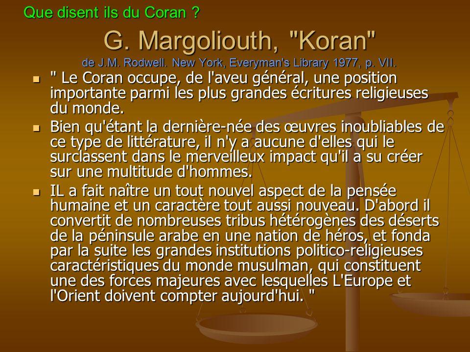 Que disent ils du Coran G. Margoliouth, Koran de J.M. Rodwell. New York, Everyman s Library 1977, p. VII.