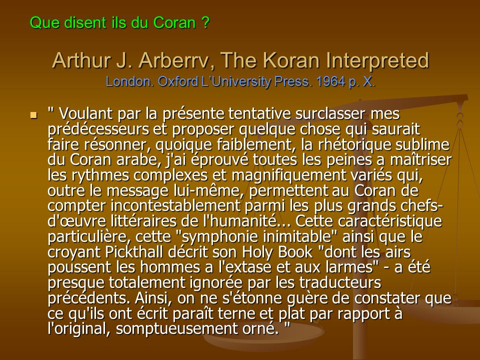 Que disent ils du Coran Arthur J. Arberrv, The Koran Interpreted London. Oxford L'University Press. 1964 p. X.