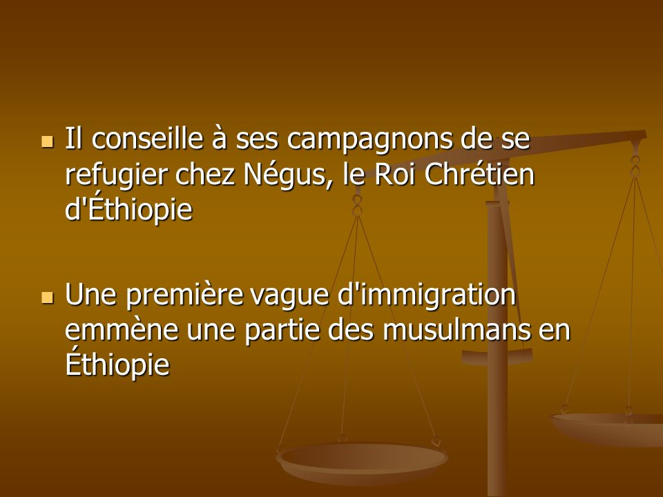 Il conseille à ses campagnons de se refugier chez Négus, le Roi Chrétien d Éthiopie