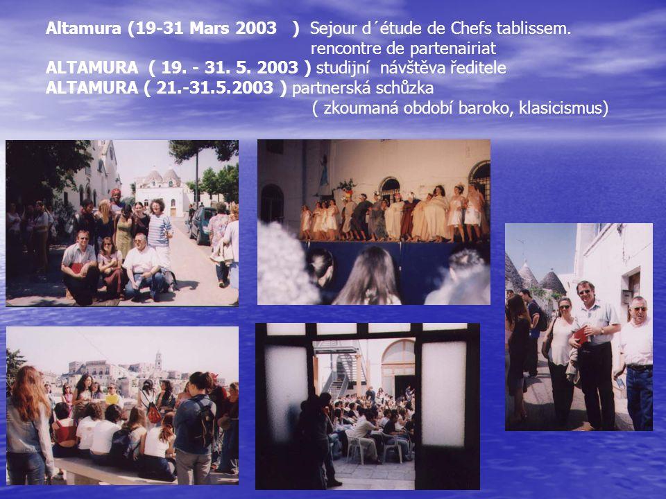 Altamura (19-31 Mars 2003 ) Sejour d´étude de Chefs tablissem.
