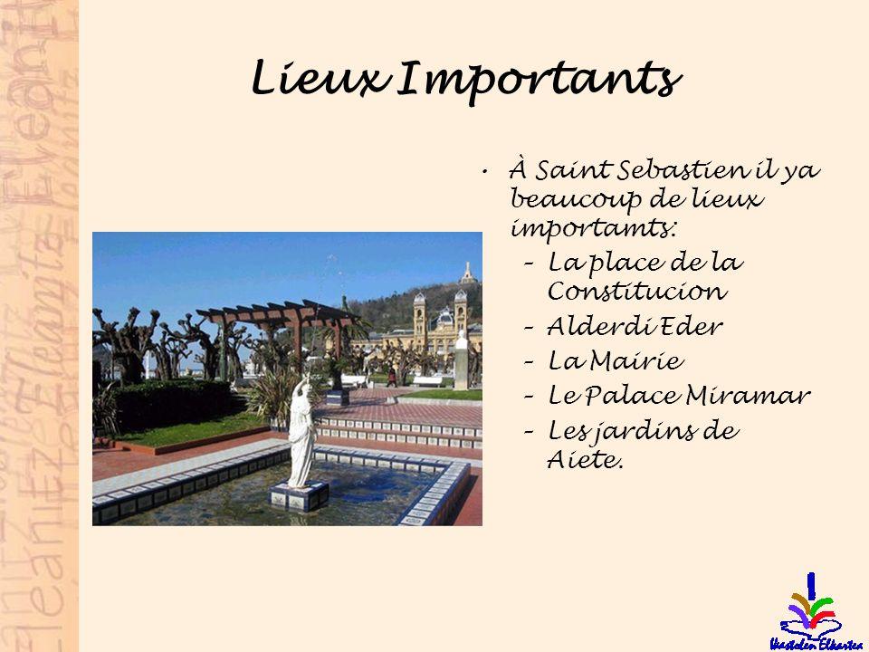 Lieux Importants À Saint Sebastien il ya beaucoup de lieux importamts: