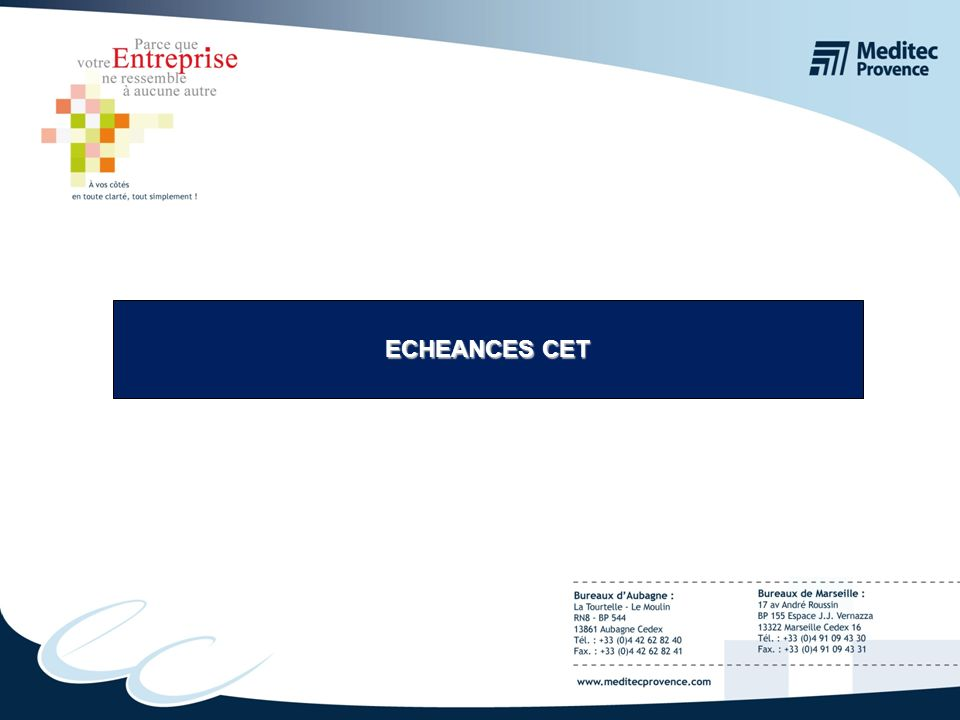 ECHEANCES CET