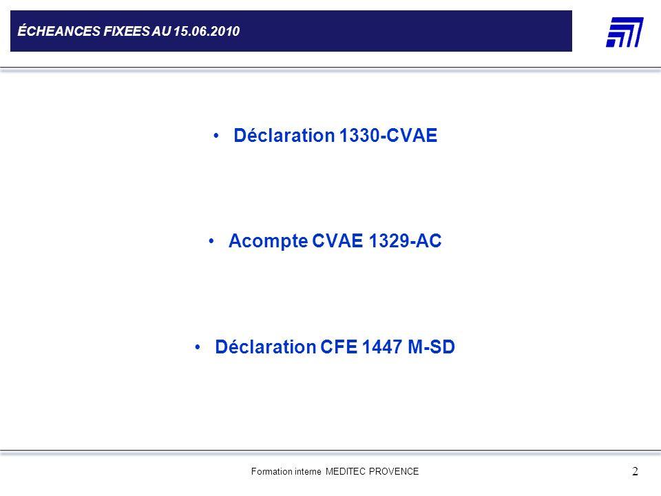 Déclaration 1330-CVAE Acompte CVAE 1329-AC Déclaration CFE 1447 M-SD