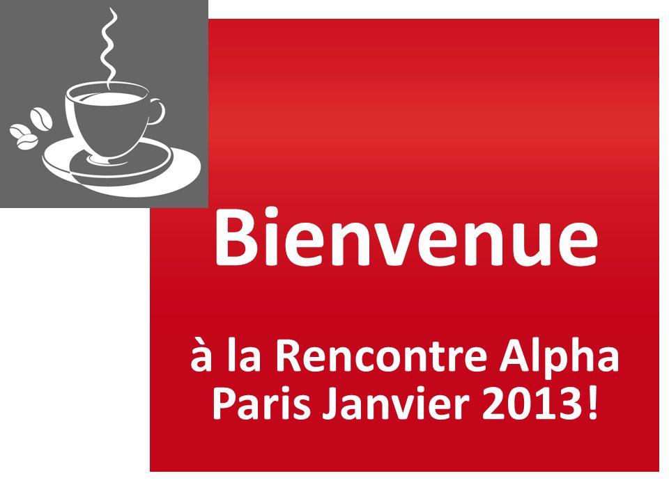 à la Rencontre Alpha Paris Janvier 2013!