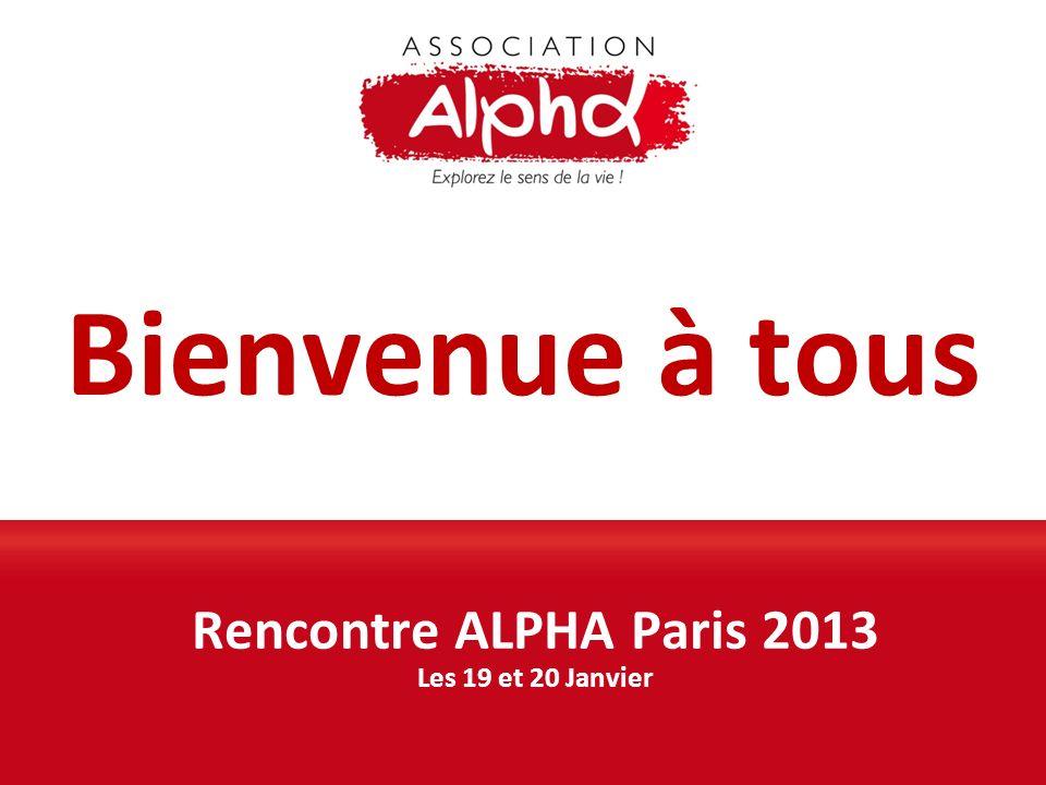 Rencontre ALPHA Paris 2013 Les 19 et 20 Janvier