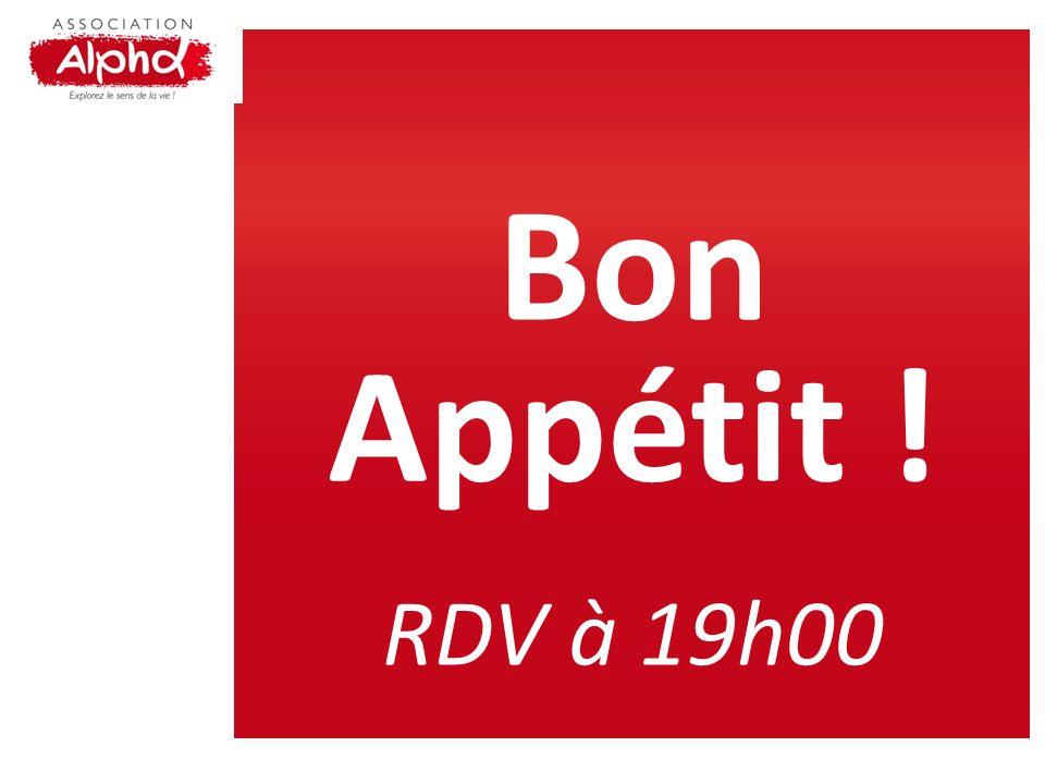 Bon Appétit ! RDV à 19h00