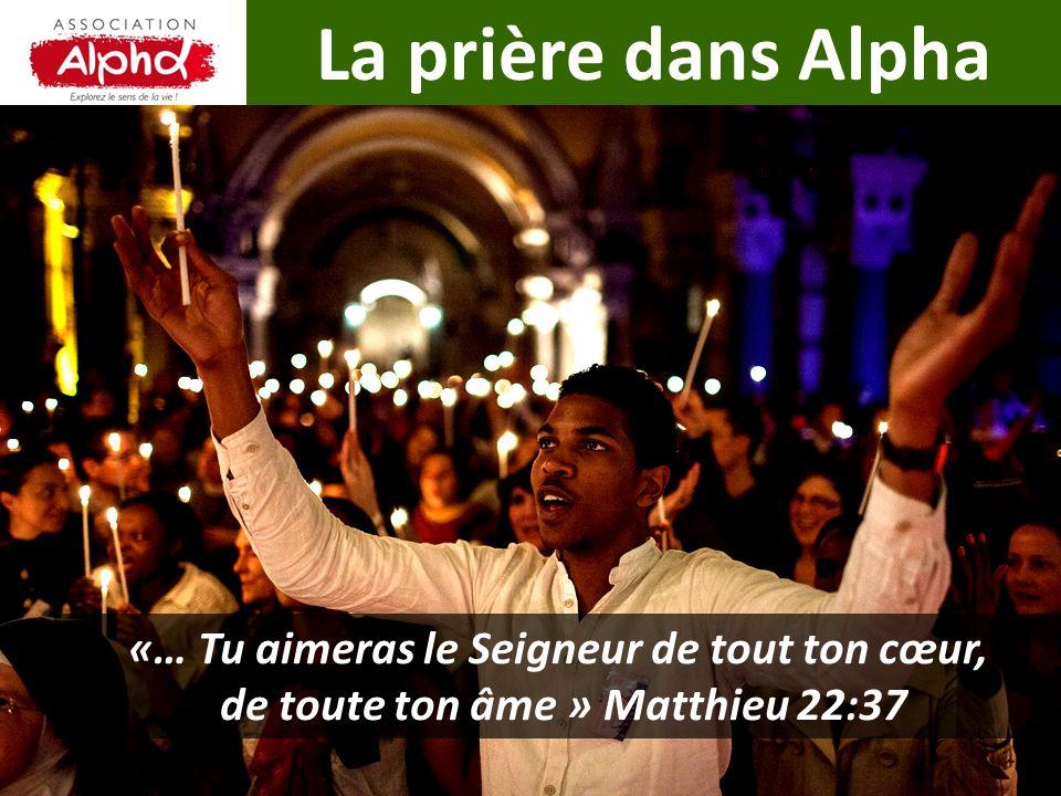 La prière dans Alpha «… Tu aimeras le Seigneur de tout ton cœur,