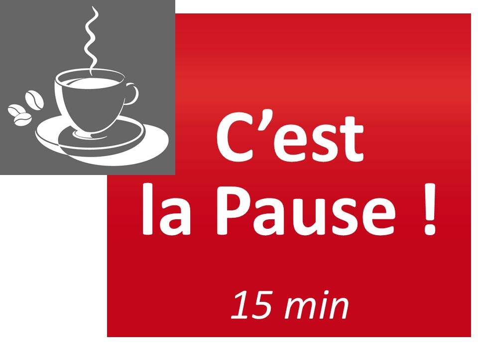 C'est la Pause ! 15 min