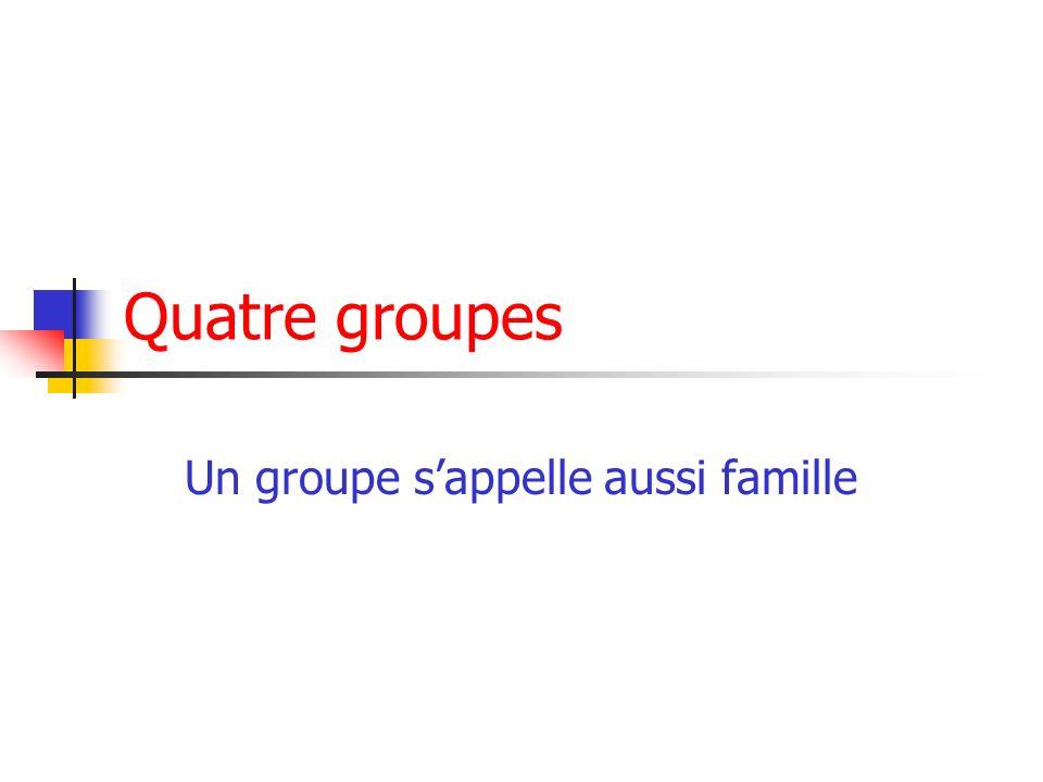 Un groupe s'appelle aussi famille
