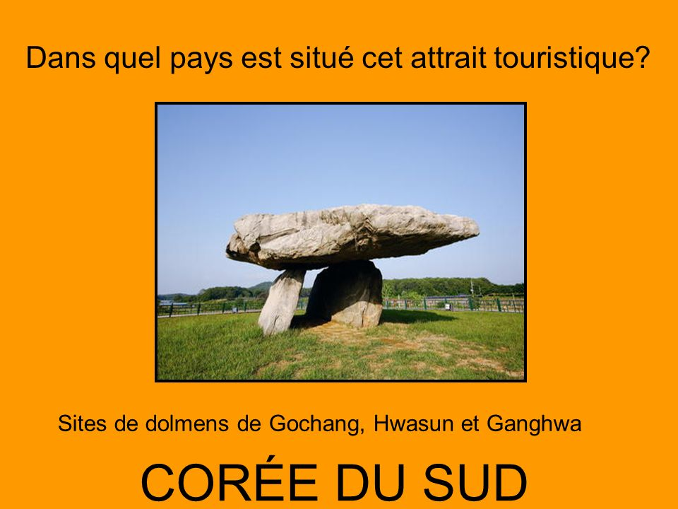 Sites de dolmens de Gochang, Hwasun et Ganghwa