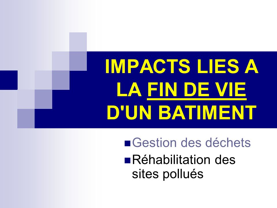 IMPACTS LIES A LA FIN DE VIE D UN BATIMENT
