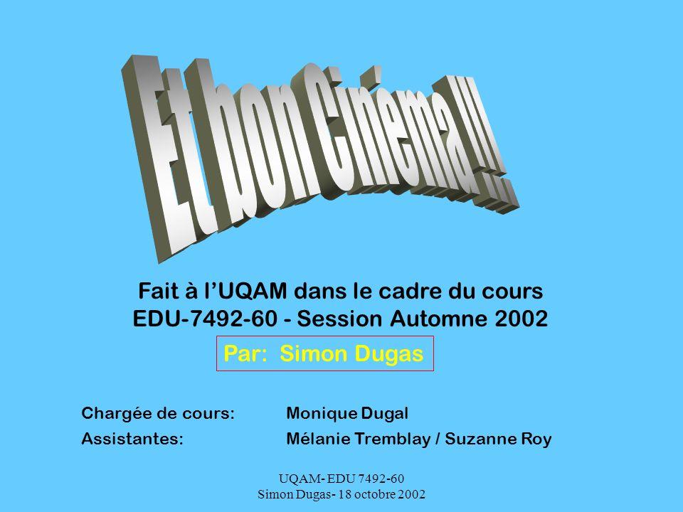 Et bon Cinéma !!! Fait à l'UQAM dans le cadre du cours
