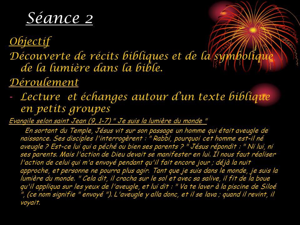 Séance 2 Objectif. Découverte de récits bibliques et de la symbolique de la lumière dans la bible.