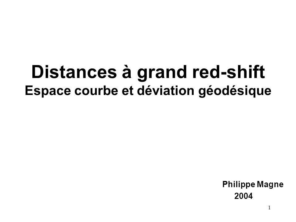 Distances à grand red-shift Espace courbe et déviation géodésique