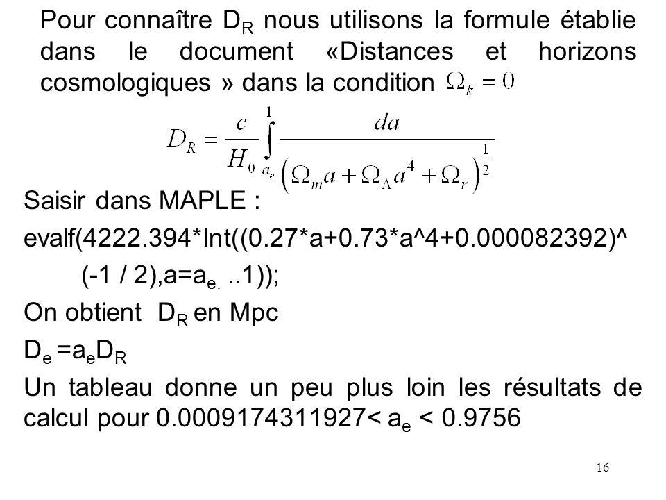 Pour connaître DR nous utilisons la formule établie dans le document «Distances et horizons cosmologiques » dans la condition