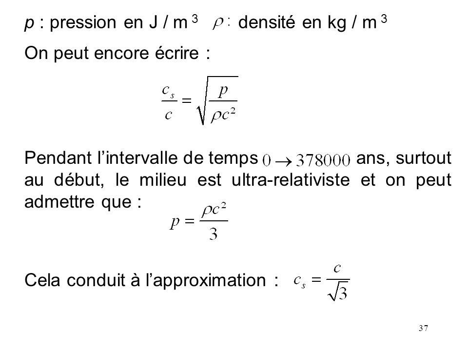 p : pression en J / m 3 densité en kg / m 3