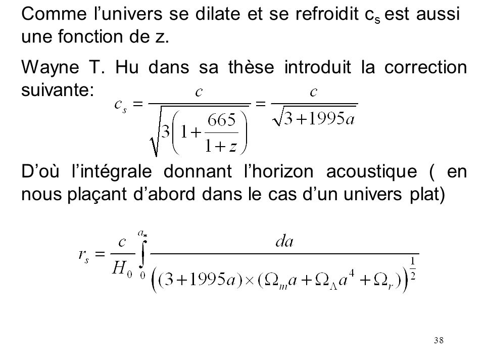 Comme l'univers se dilate et se refroidit cs est aussi une fonction de z.