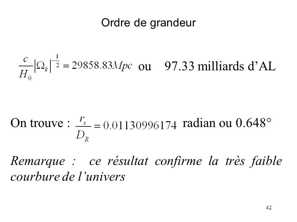 Remarque : ce résultat confirme la très faible courbure de l'univers