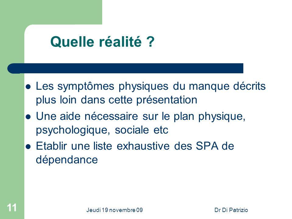 31/03/2017 Quelle réalité Les symptômes physiques du manque décrits plus loin dans cette présentation.