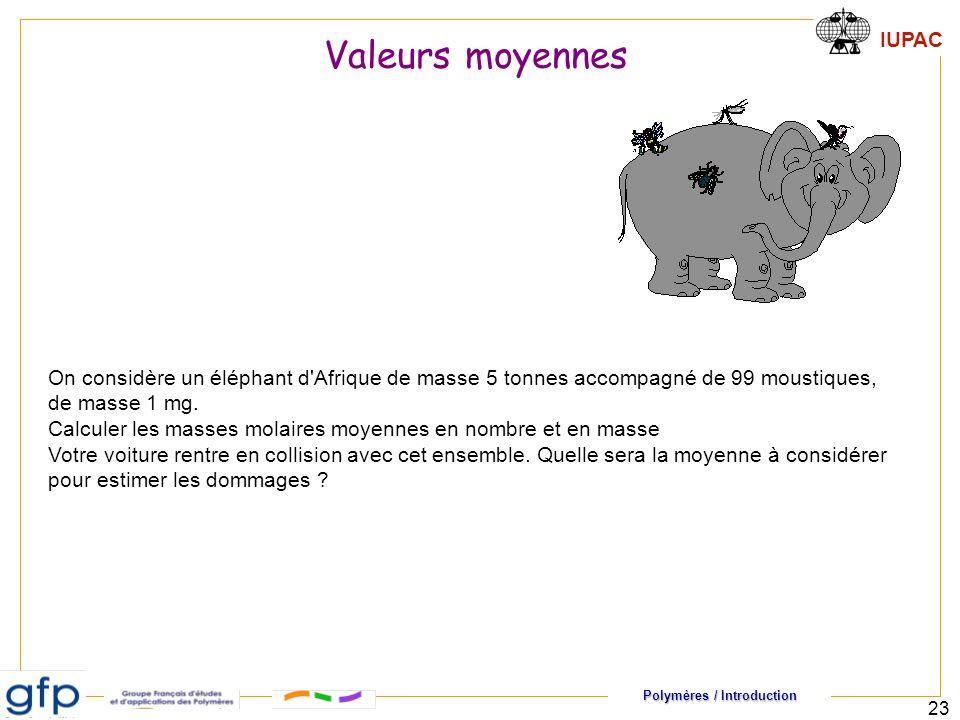 Valeurs moyennes On considère un éléphant d Afrique de masse 5 tonnes accompagné de 99 moustiques, de masse 1 mg.