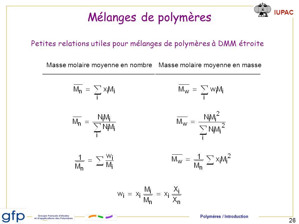 Petites relations utiles pour mélanges de polymères à DMM étroite