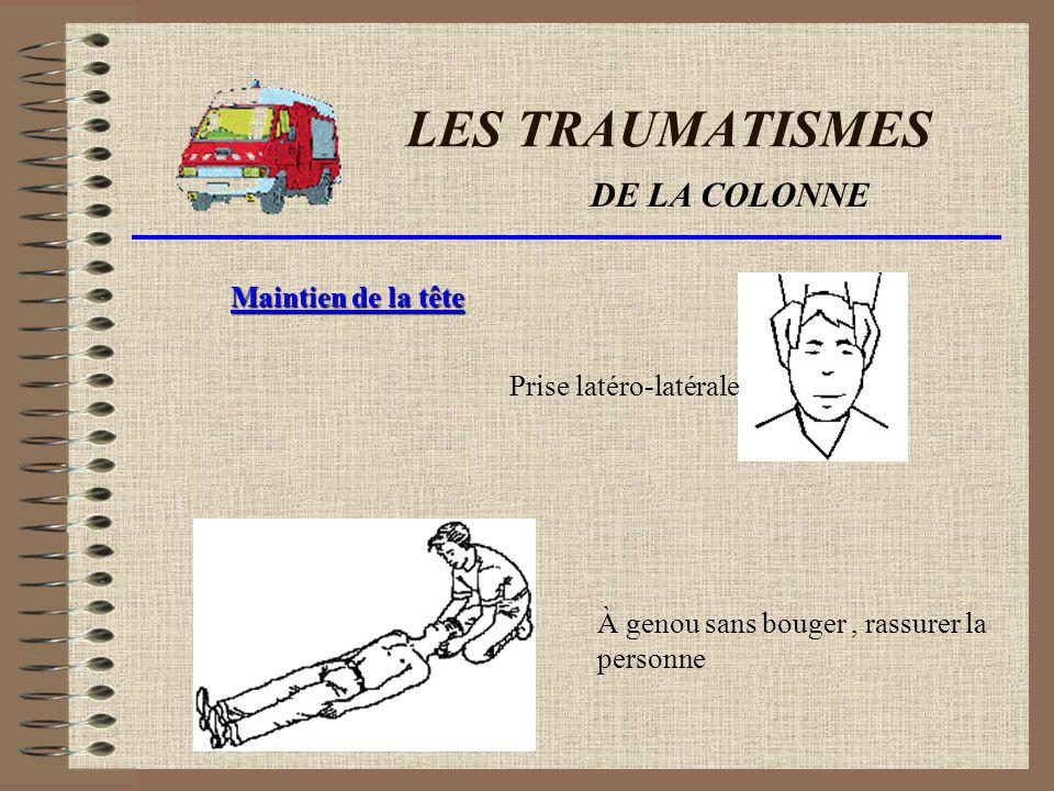 LES TRAUMATISMES DE LA COLONNE Maintien de la tête