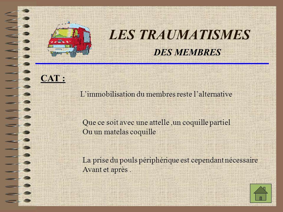 LES TRAUMATISMES DES MEMBRES CAT :