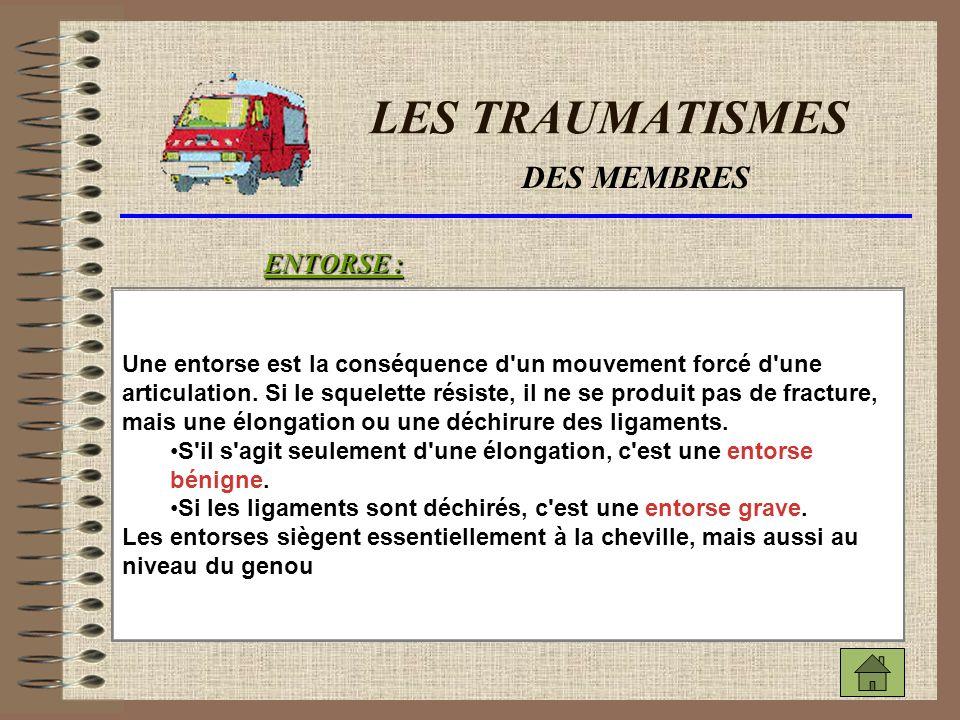 LES TRAUMATISMES DES MEMBRES ENTORSE :