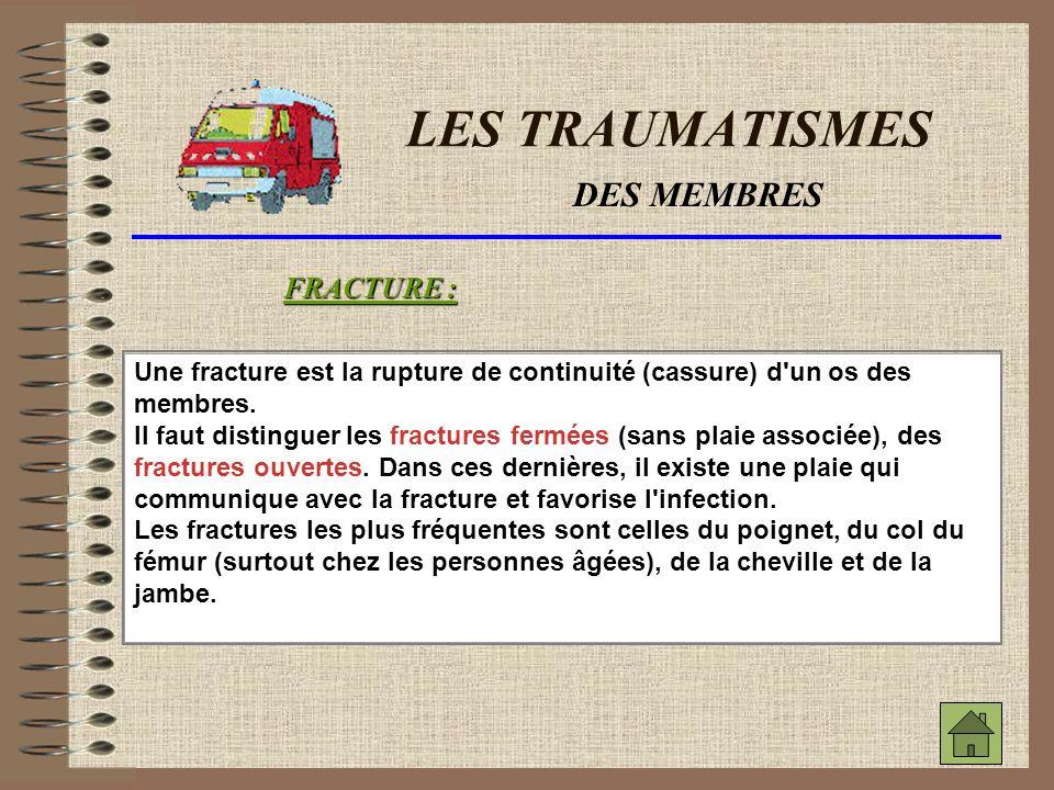 LES TRAUMATISMES DES MEMBRES FRACTURE :