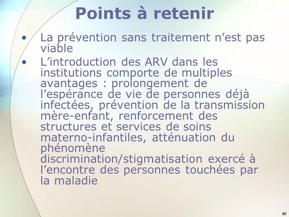 Points à retenir La prévention sans traitement n'est pas viable