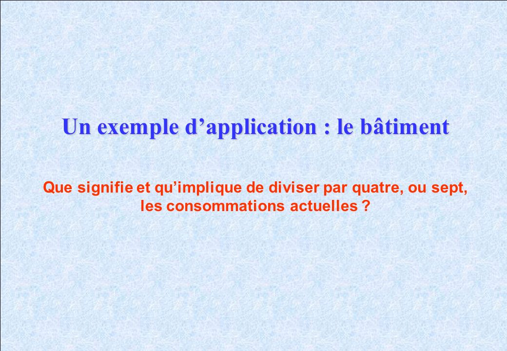 Un exemple d'application : le bâtiment