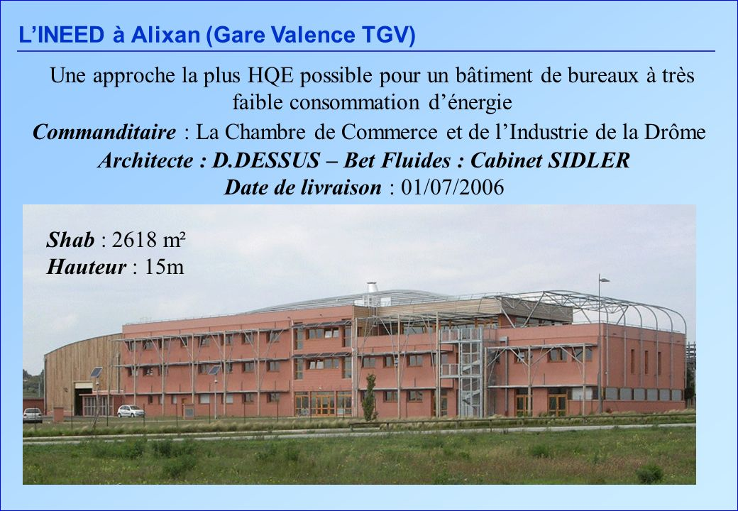 Architecte : D.DESSUS – Bet Fluides : Cabinet SIDLER