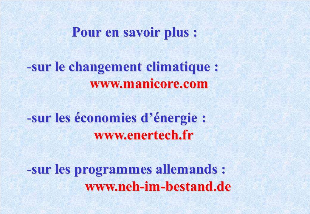 Pour en savoir plus : sur le changement climatique : www.manicore.com. sur les économies d'énergie :