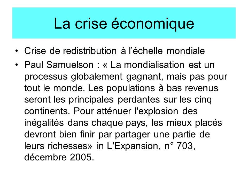 La crise économique Crise de redistribution à l'échelle mondiale