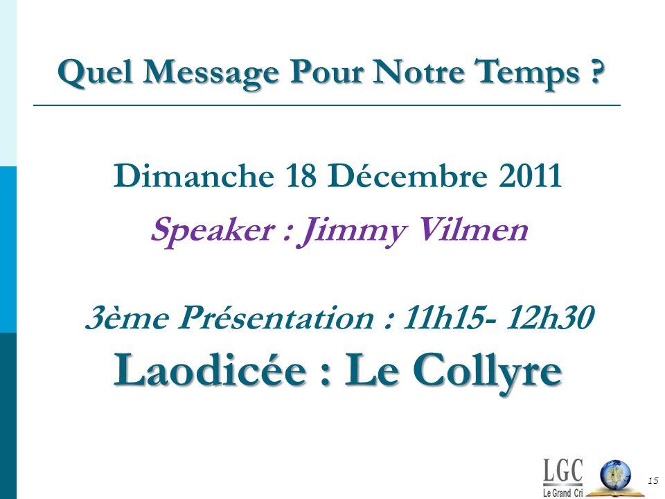 3ème Présentation : 11h15- 12h30 Laodicée : Le Collyre