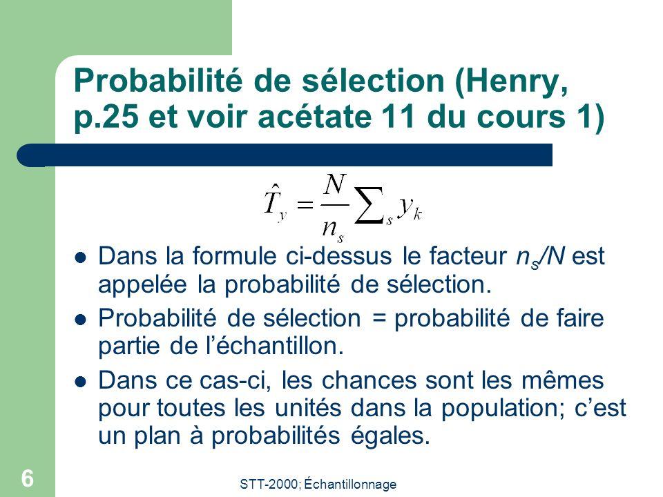 Probabilité de sélection (Henry, p.25 et voir acétate 11 du cours 1)