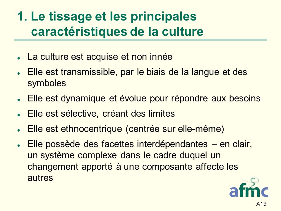 1. Le tissage et les principales caractéristiques de la culture