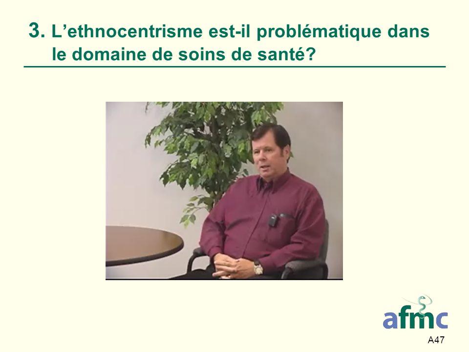 3. L'ethnocentrisme est-il problématique dans le domaine de soins de santé