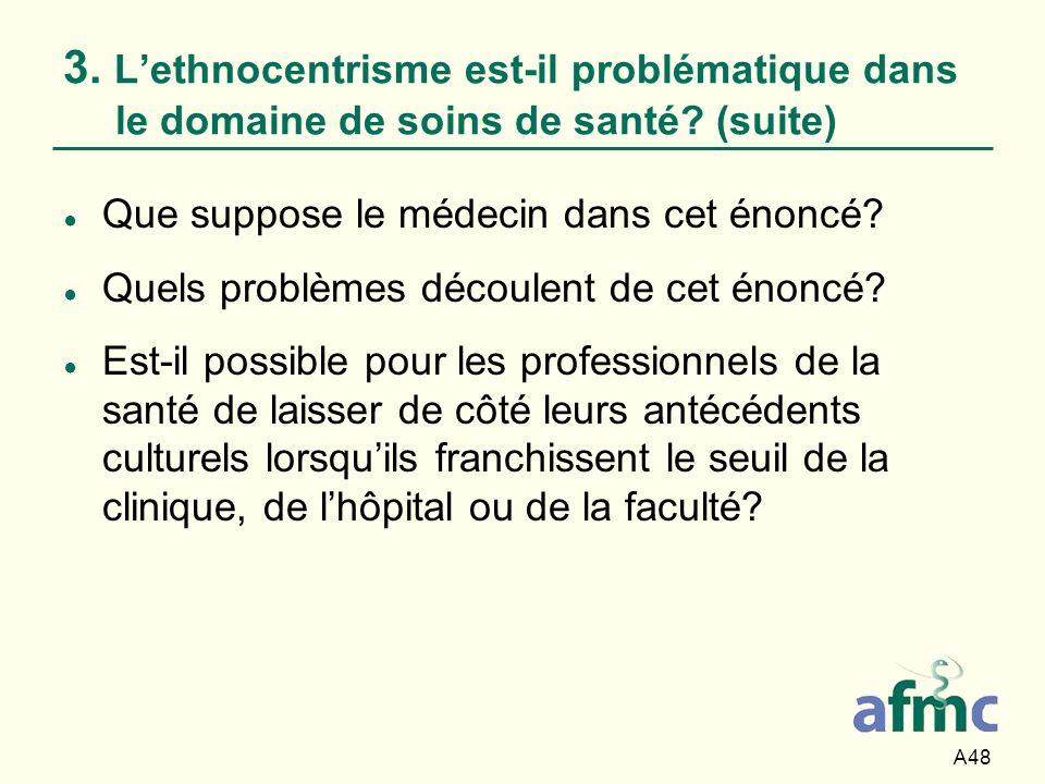 3. L'ethnocentrisme est-il problématique dans le domaine de soins de santé (suite)