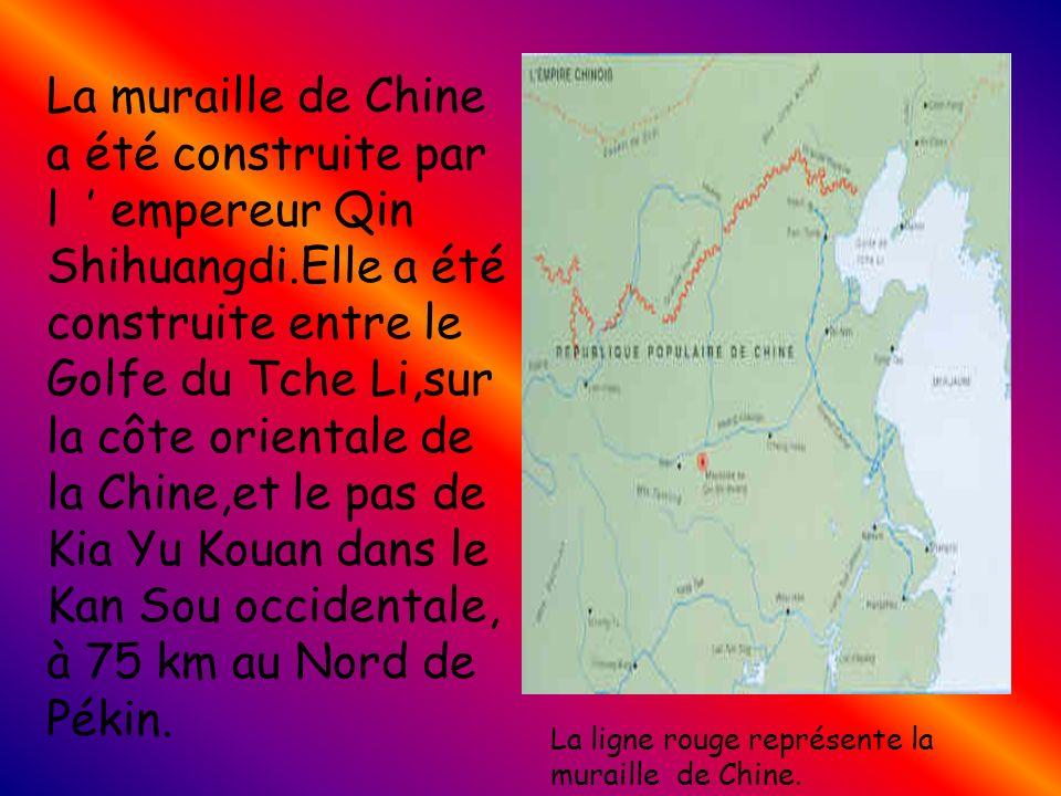 La muraille de Chine a été construite par l ' empereur Qin Shihuangdi