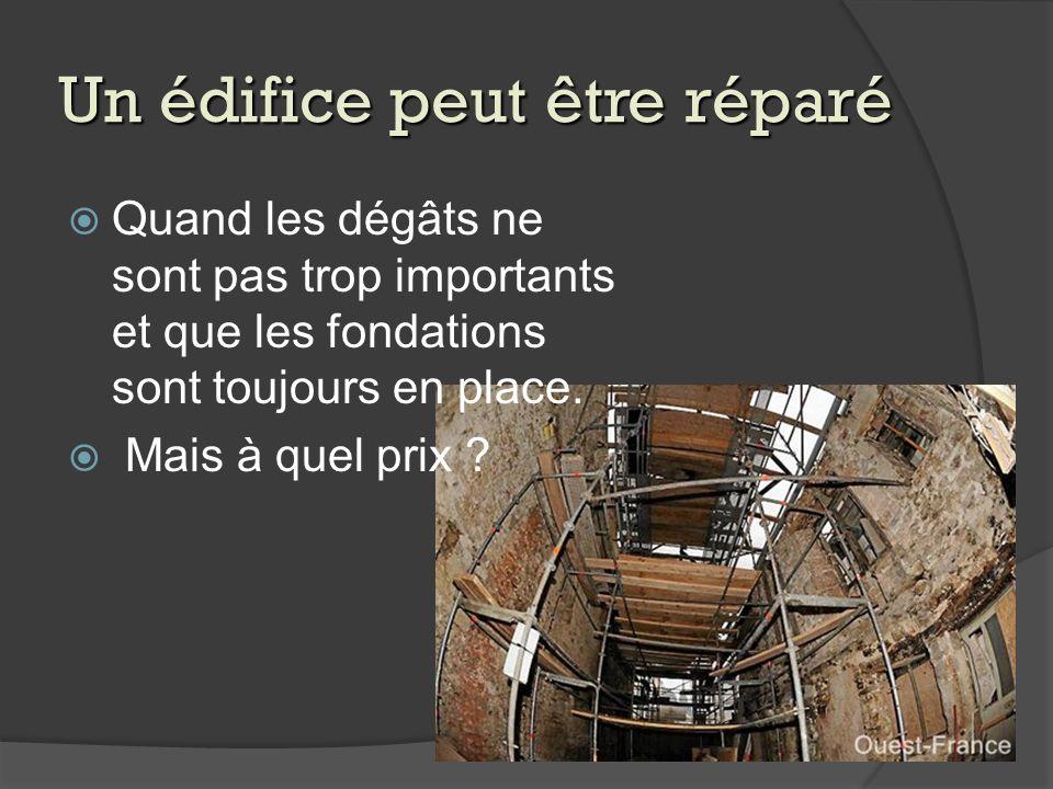 Un édifice peut être réparé