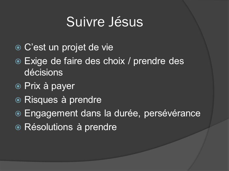 Suivre Jésus C'est un projet de vie