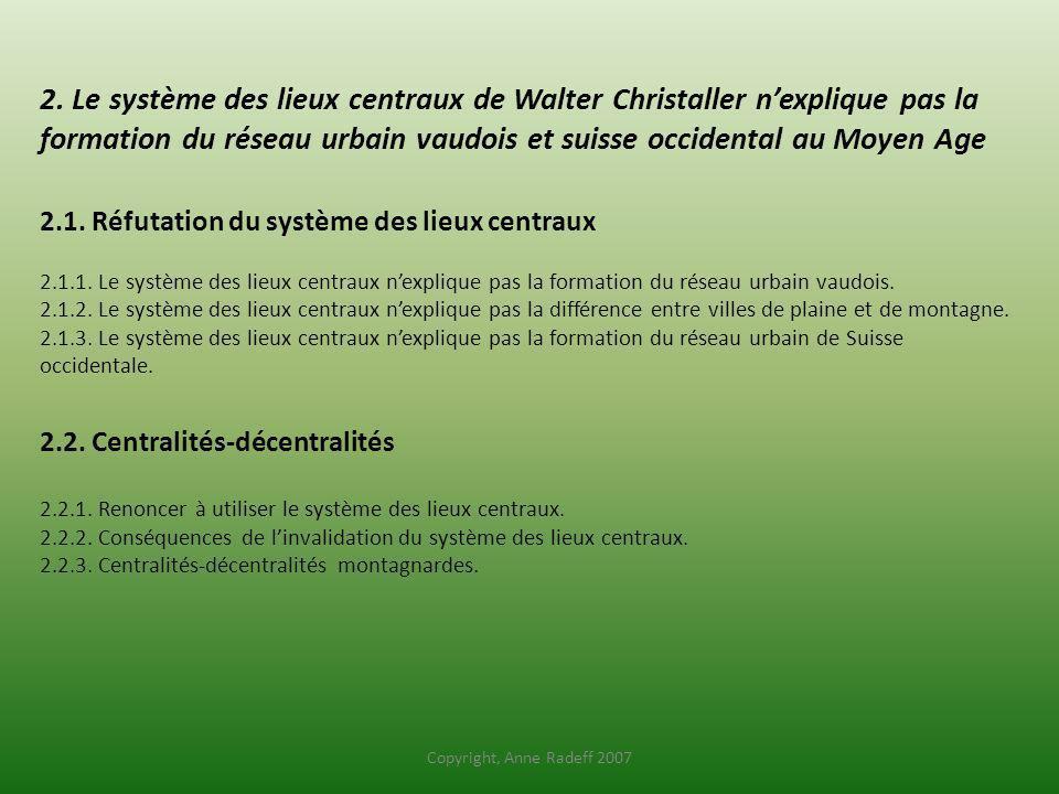 2. Le système des lieux centraux de Walter Christaller n'explique pas la formation du réseau urbain vaudois et suisse occidental au Moyen Age