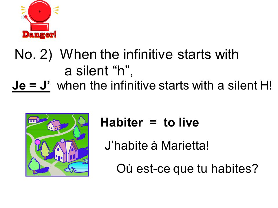 No. 2) When the infinitive starts with a silent h ,