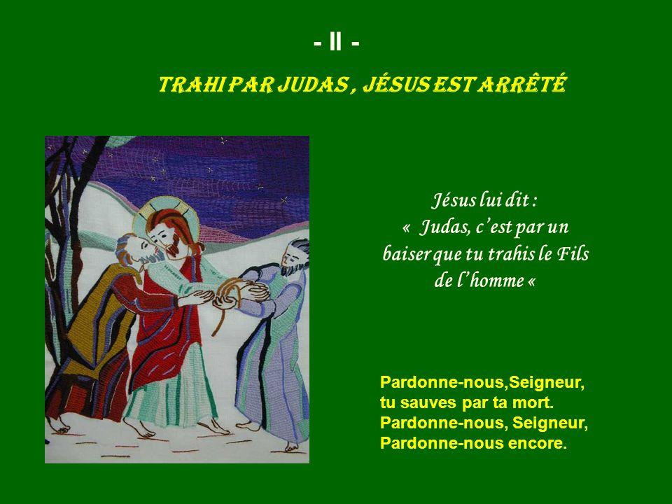 Trahi par Judas , Jésus est arrêté