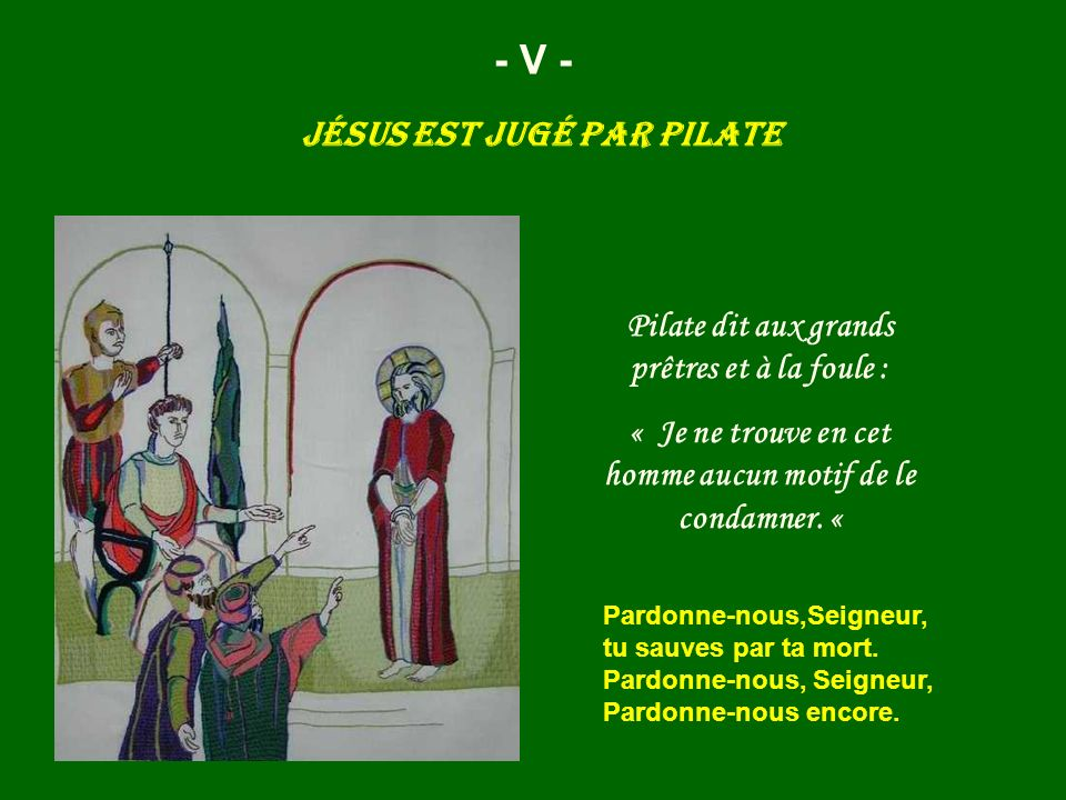 - V - Jésus est jugé par Pilate